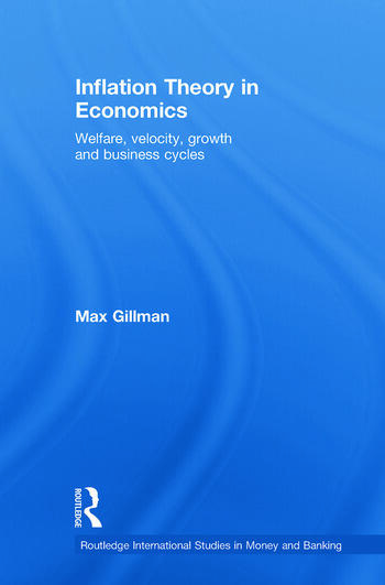Inflation Theory in Economics Welfare, Velocity, Growth and Business Cycles book cover