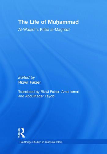 The Life of Muhammad Al-Waqidi's Kitab al-Maghazi book cover