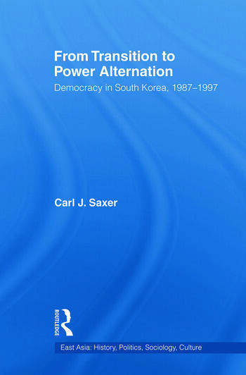 From Transition to Power Alternation Democracy in South Korea, 1987-1997 book cover