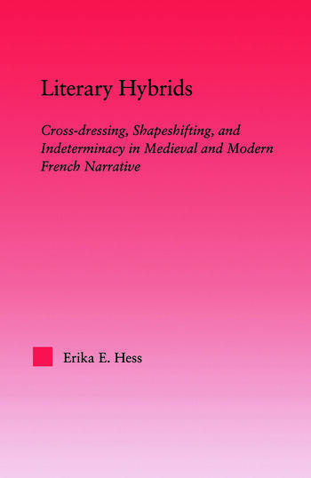 Literary Hybrids Indeterminacy in Medieval & Modern French Narrative book cover
