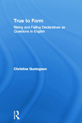 True to Form Rising and Falling Declaratives as Questions in English book cover