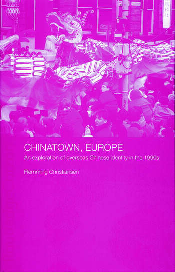 Chinatown, Europe An Exploration of Overseas Chinese Identity in the 1990s book cover