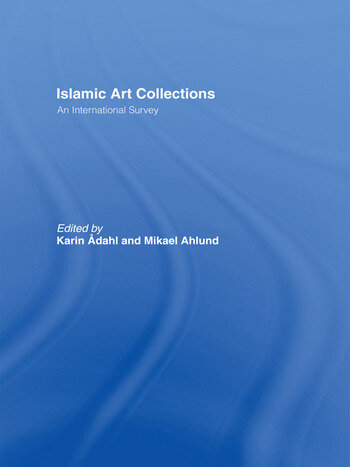 Islamic Art Collections An International Survey book cover