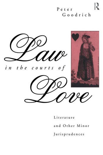 Law in the Courts of Love Literature and Other Minor Jurisprudences book cover