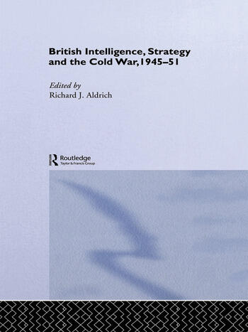 British Intelligence, Strategy and the Cold War, 1945-51 book cover