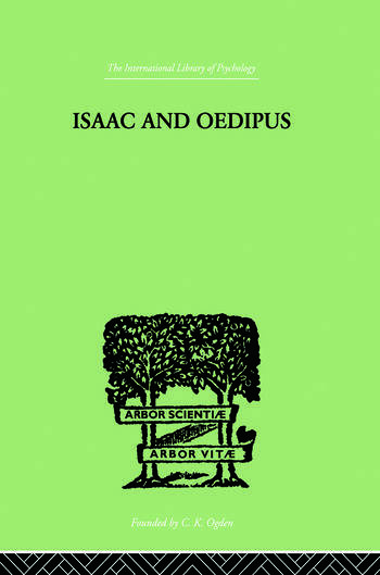 Isaac And Oedipus A STUDY IN BIBLICAL PSYCHOLOGY OF THE SACRIFICE OF ISAAC book cover
