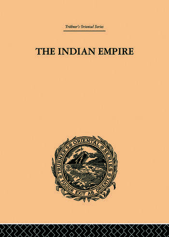 The Indian Empire Its People, History and Products book cover