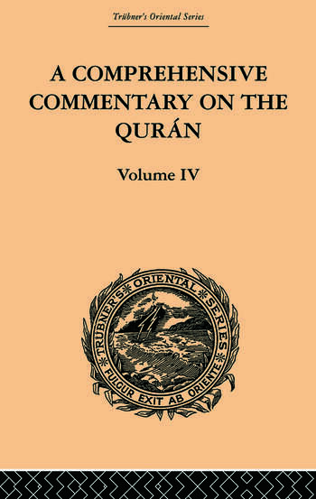 A Comprehensive Commentary on the Quran Comprising Sale's Translation and Preliminary Discourse: Volume IV book cover