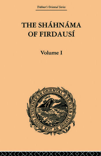 The Shahnama of Firdausi Volume I book cover