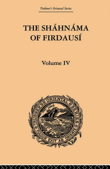 The Shahnama of Firdausi Volume IV book cover