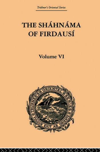 The Shahnama of Firdausi Volume VI book cover