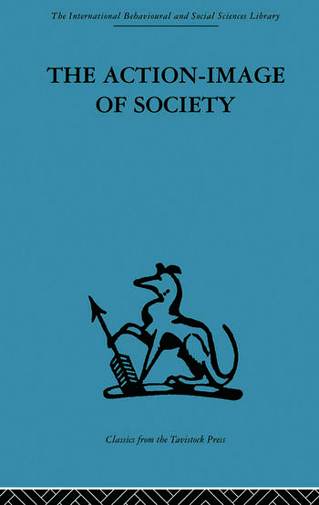 The Action-Image of Society on Cultural Politicization book cover