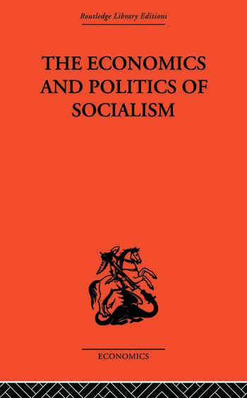 The Economics and Politics of Socialism book cover