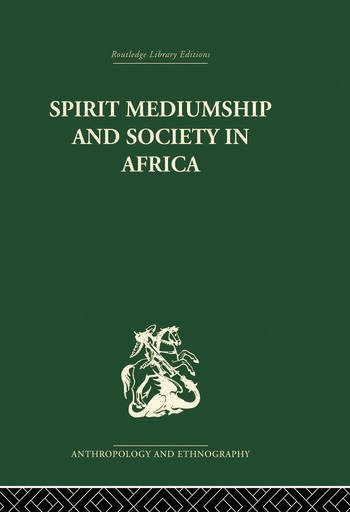 Spirit Mediumship and Society in Africa book cover