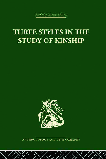 Three Styles in the Study of Kinship book cover