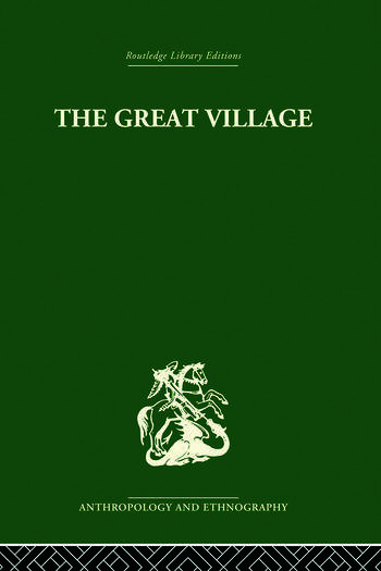 The Great Village The Economic and Social Welfare of Hanuabada, an Urban Community in Papua book cover