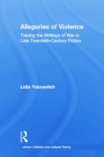 Allegories of Violence Tracing the Writings of War in Late Twentieth-Century Fiction book cover