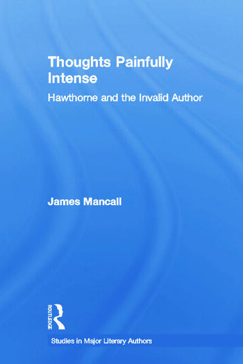Thoughts Painfully Intense Hawthorne and the Invalid Author book cover