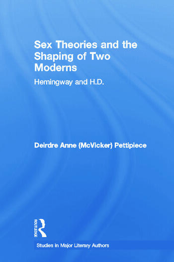 Sex Theories and the Shaping of Two Moderns Hemingway and H.D. book cover