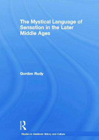 The Mystical Language of Sensation in the Later Middle Ages book cover