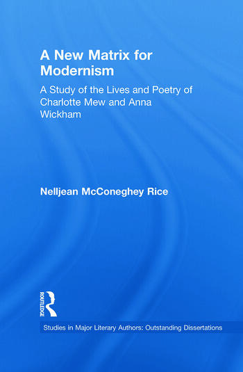 A New Matrix for Modernism A Study of the Lives and Poetry of Charlotte Mew & Anna Wickham book cover