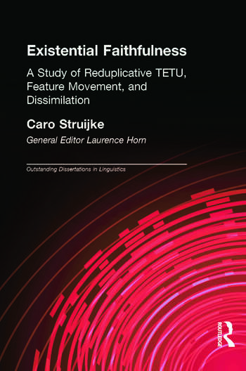 Existential Faithfullness A Study of Reduplicative TETU, Feature Movement and Dissimulation book cover