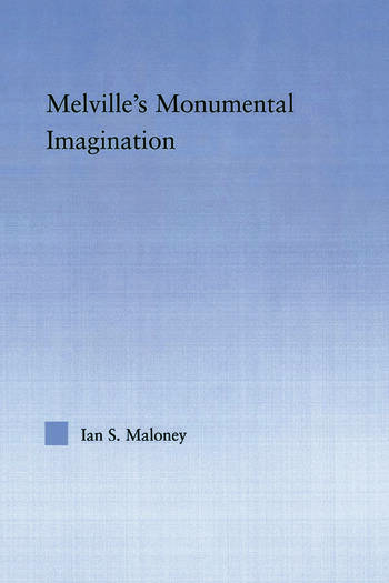 Melville's Monumental Imagination book cover