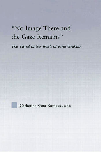 No Image There and the Gaze Remains The Visual in the Work of Jorie Graham book cover