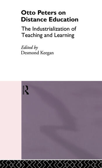 Otto Peters on Distance Education The Industrialization of Teaching and Learning book cover