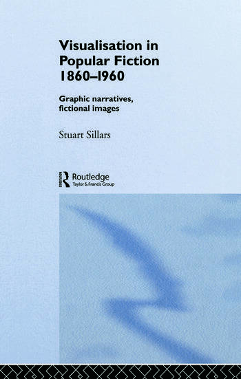 Visualisation in Popular Fiction 1860-1960 Graphic Narratives, Fictional Images book cover