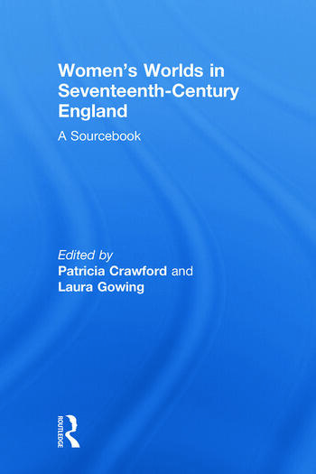 Women's Worlds in Seventeenth-Century England A Sourcebook book cover