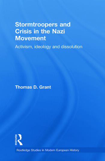 Stormtroopers and Crisis in the Nazi Movement Activism, Ideology and Dissolution book cover