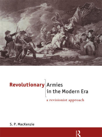 Revolutionary Armies in the Modern Era A Revisionist Approach book cover