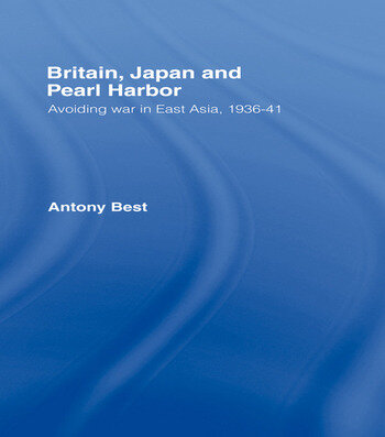 Britain, Japan and Pearl Harbour Avoiding War in East Asia, 1936-1941 book cover