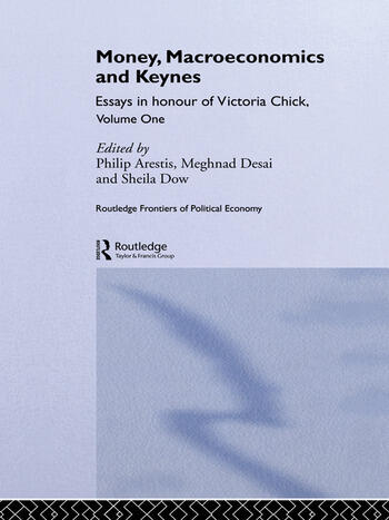 Money, Macroeconomics and Keynes Essays in Honour of Victoria Chick, Volume 1 book cover