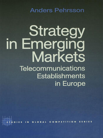 Strategy in Emerging Markets Telecommunications Establishments in Europe book cover