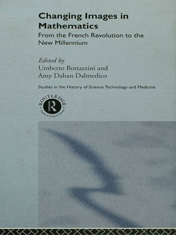 Changing Images in Mathematics From the French Revolution to the New Millennium book cover