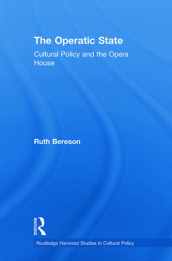 The Operatic State Cultural Policy and the Opera House book cover