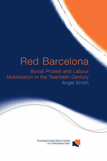 Red Barcelona Social Protest and Labour Mobilization in the Twentieth Century book cover