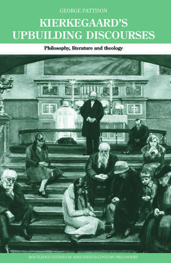 Kierkegaard's Upbuilding Discourses Philosophy, Literature, and Theology book cover