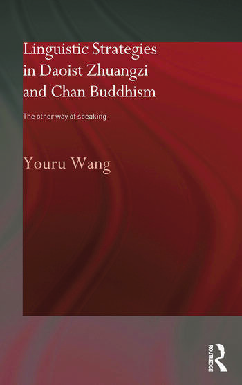 Linguistic Strategies in Daoist Zhuangzi and Chan Buddhism The Other Way of Speaking book cover