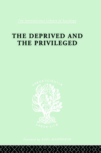 The Deprived and The Privileged Personality Development in English Society book cover