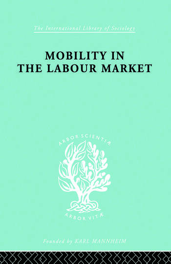 Mobility in the Labour Market Employment Changes in Battersea and Dagenham book cover