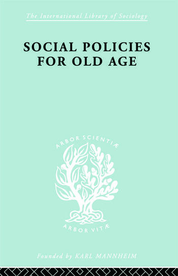 Social Policies for Old Age A Review of Social Provision for Old Age in Great Britain book cover