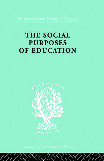 The Social Purposes of Education Personal and Social Values in Education book cover