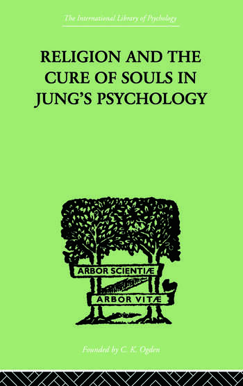 Religion and the Cure of Souls In Jung's Psychology book cover