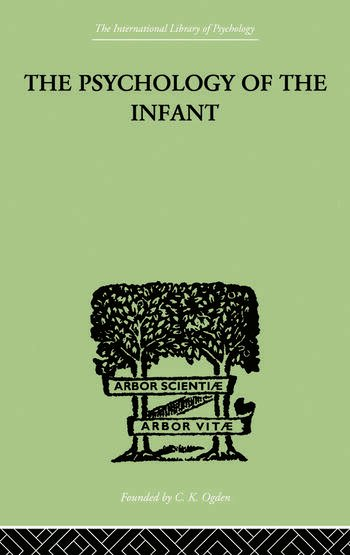 The PSYCHOLOGY OF THE INFANT book cover