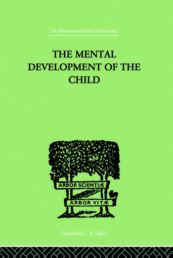 The Mental Development of the Child A Summary of Modern Psychological Theory book cover