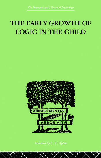 The Early Growth of Logic in the Child Classification and Seriation book cover