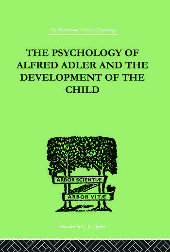 The Psychology Of Alfred Adler and the Development of the Child book cover